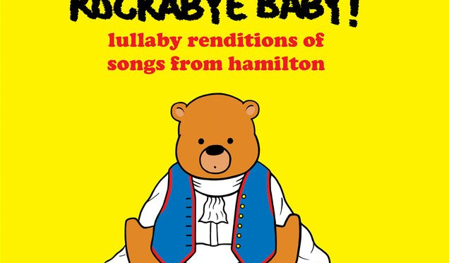 Hamilton gets the Rockabye Baby treatment